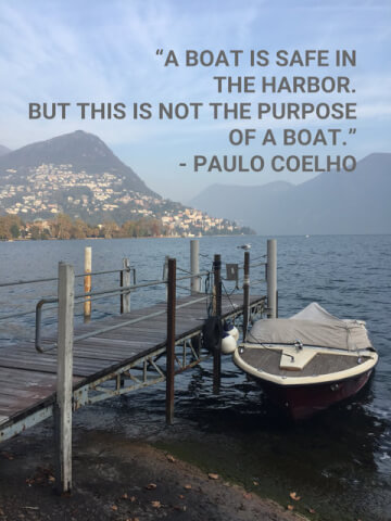 A boat is safe in the harbour. But this is not the purpose of a boat.