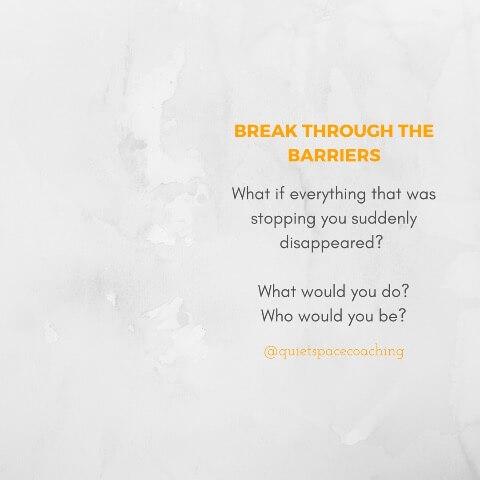 Break through the barriers